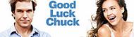 EXCLUSIV: Good Luck Chuck !!! O comedie de senzatie !